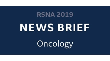 RSNA 2019 News Brief – Oncology