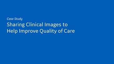 Sharing Clinical Images to Help Improve Quality of Care