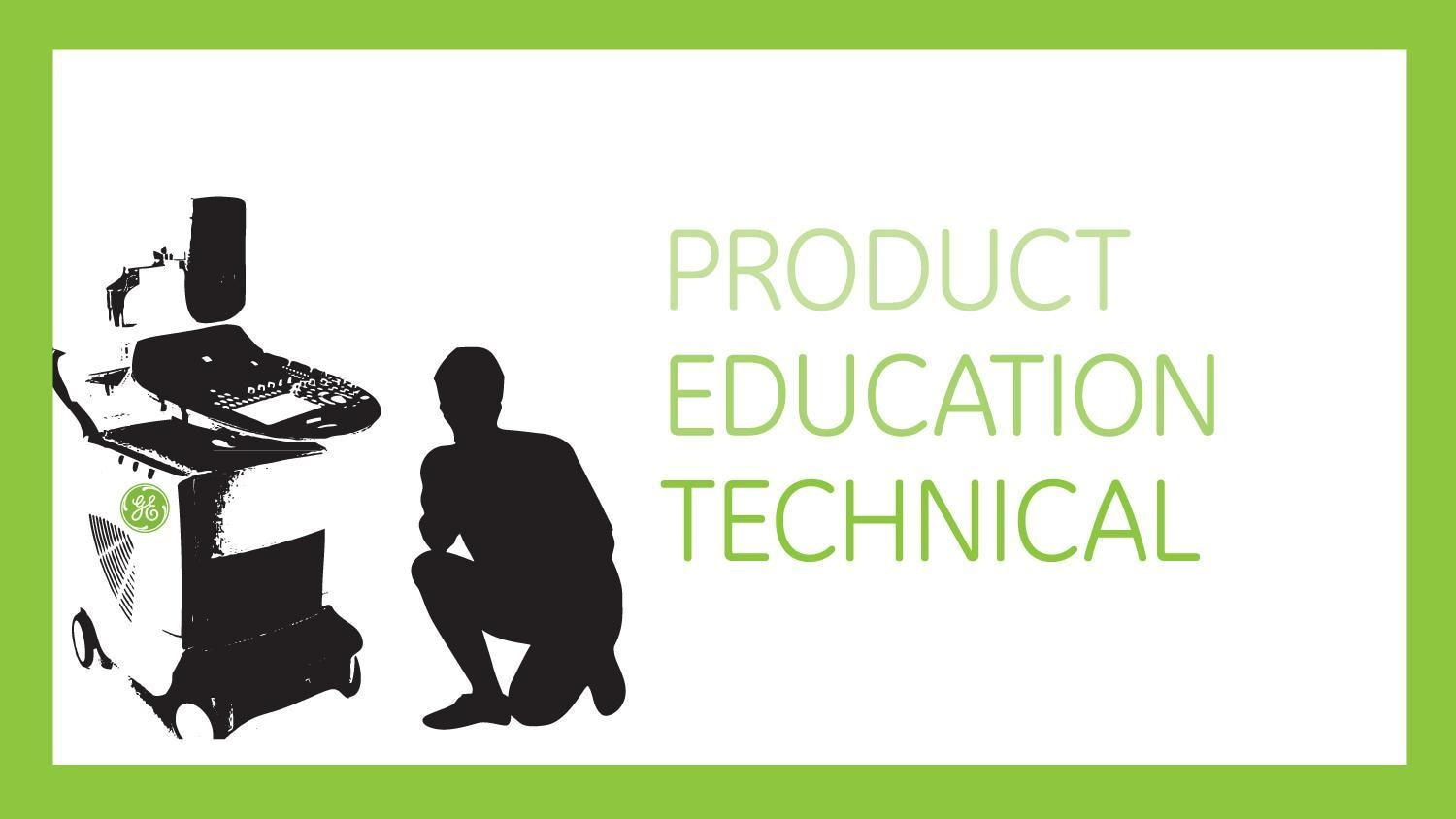 Product Education Technical.